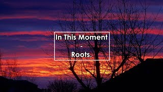 In This Moment - Roots (Lyrics / Letra)