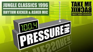 OLD SCHOOL INTELLIGENT JUNGLE 1996 | DJ RHYTHM KICKER & MC ASHER MIC | PRESSURE FM 100.4