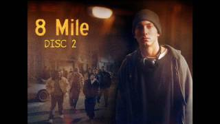Eminem - 8 Mile Soundtrack (Disc 2 - Full Album)