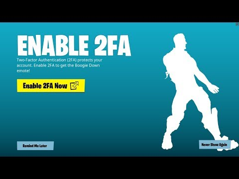 FORTNITE HOW TO GET BOOGIE DOWN EMOTE FREE TWO FACTOR AUTHENTICATION FORTNITE TUTORIAL FREE EMOTE!