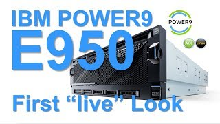 POWER9 E950 First Live Look