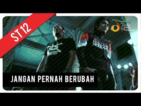 ST12 - Jangan Pernah Berubah | Official Video Clip