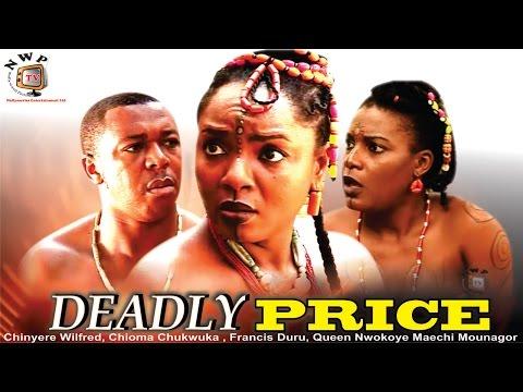 Deadly Price    - Nigerian Nollywood  Movie