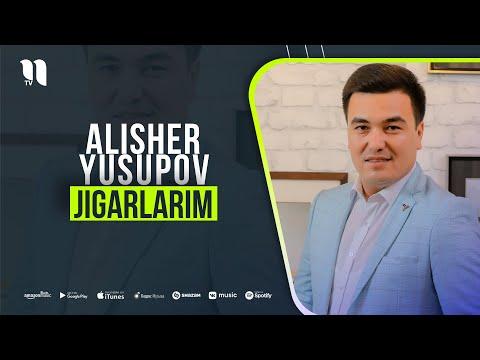 Alisher Yusupov - Jigarlarim