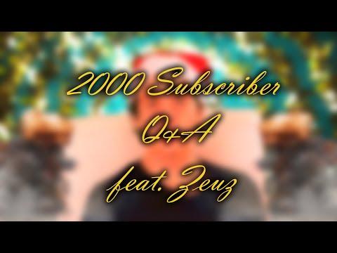 2000 Subscriber Q&A feat. Zeuz