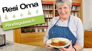 Resi Oma kocht - Rindsgulasch