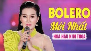 Kim Thoa Bolero MỚI CỨNG 2019 - LK Nhạc Trữ Tình Bolero Mới Hay Nhất 2019