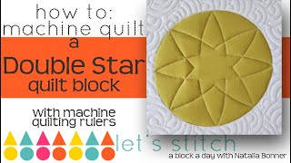 How to: Machine Quilt a Double Star  Quilt Block-W/Natalia Bonner- Lets Stitch a Block a Day-Day 144