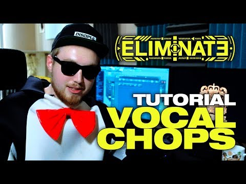 TUTORIAL - Vocal Chopping w/ Eliminate