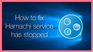 Tutorial // How To Fix Hamachi Service Has Stopped