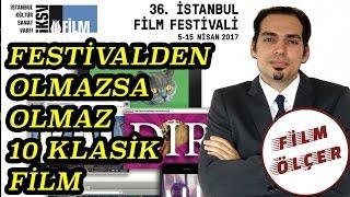İstanbul fİlm festİvalİ'nden olmazsa olmaz 10 klasİk fİlm