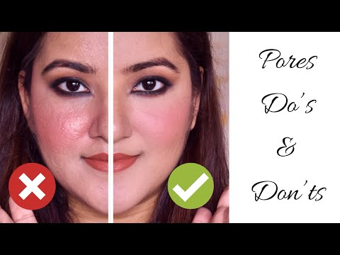 Pores Do's and Dont's | Makeup Tips For Prominent Pores & Textured Skin