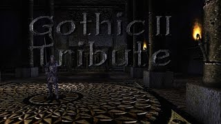 Gothic 2 Tribute / Дань уважения Готике 2