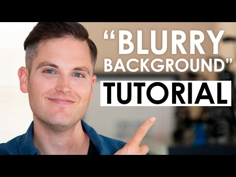 How to Get a Blurry Background in Video — Depth of Field Tutorial