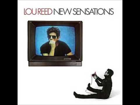 Lou Reed   New Sensations With Lyrics In Description