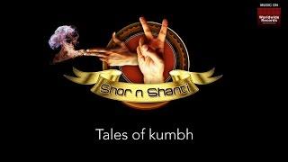 Repeat youtube video Tales Of Kumbh - Shor n Shanti