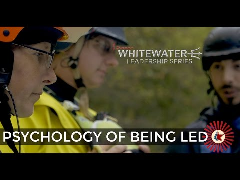 WHITEWATER LEADERSHIP: BEING LED