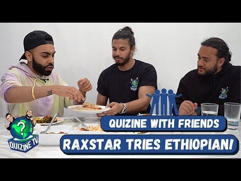 QUIZINE WITH FRIENDS: RAXSTAR TRIES ETHIOPIAN FOOD! @Raxstar