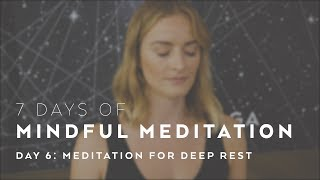 Meditation for Deep Rest with Caley Alyssa - 7 Days of Mindful Movement