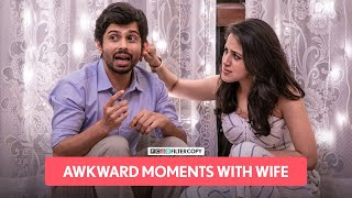 FilterCopy | Awkward Moments With Wife | Ft. Diksha Juneja, Sanchay Goswami