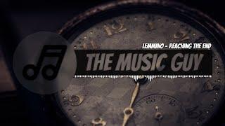 LEMMiNO - Reaching The End  With Lyrics