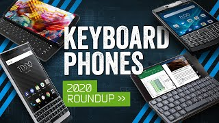 Keyboard Phones In 2020: The QWERTY Compromise