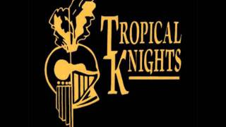 Tropical Knights - Sweet and Slow