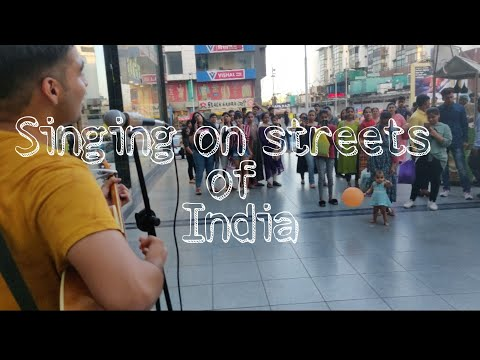Singing On Streets Of India!!