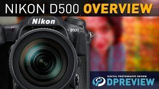 Nikon D500 Overview