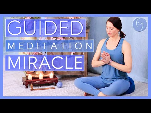 Guided Meditation Miracle (Calm Your Mind)
