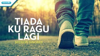 Download lagu Tiada Ku Ragu Lagi - Mission Singers (with lyric)