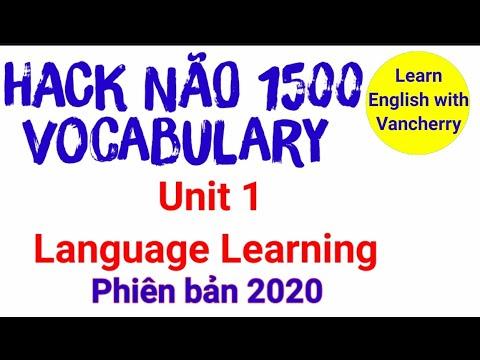 học viên sách hack não 1500 từ tiếng anh - Hack não 1500 từ vựng tiếng Anh.  Unit 1: language learning | Phiên bản 2020 |