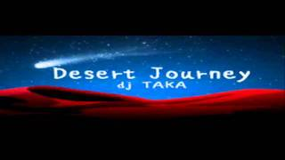 dj TAKA - Desert Journey (HQ)