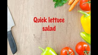 How to cook - Quick lettuce salad