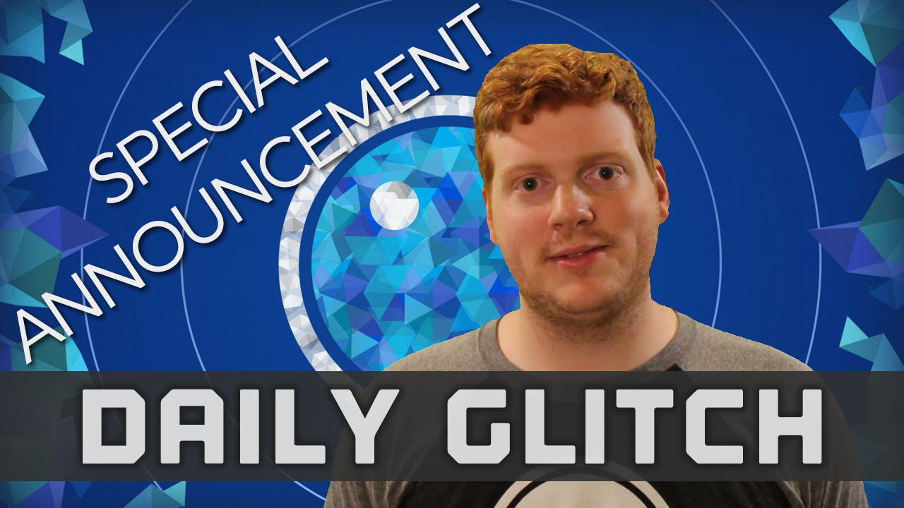 Download Special Glitchfeed Announcement - The Daily Glitch