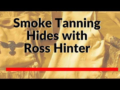 BUSHCRAFT - Traditional Native method of smoke tanning hides with Ross Hinter