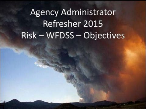 2015 - Agency Administrator WFDSS Refresher (4/8/15)