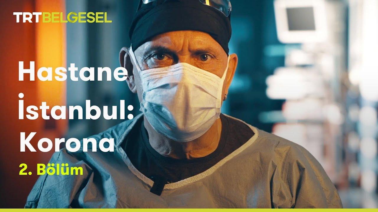 Hastane İstanbul: Korona   2. Bölüm   TRT Belgesel