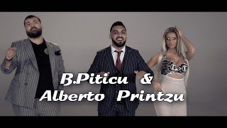 B.Piticu & Alberto Printzu - La mine totul merge ceas ( Oficial Video )