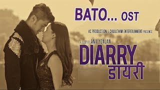 New Movie Song 2017 | DIARRY | BATO | OFFICIAL VIDEO | Ft.Chhulthim Gurung/Sunny Singh