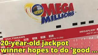 20-year-old jackpot winner hopes to do 'good for humanity'