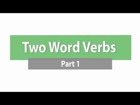 Two Word Verbs - Part 1 ภาษาอังกฤษ ม.4-6