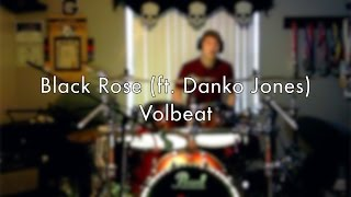 Volbeat - Black Rose (feat. Danko Jones) - Drum Cover