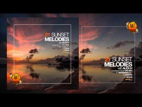 Sunset Melodies 021 With Alex H - Guest Mix: Dan Sieg [September 27th 2014]