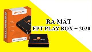 Sự Kiện FPT Telecom Ra Mắt FPT Play Box + 2020: Android TV 10, Google Assistant, Rogo, Shopping TV