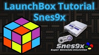 Super Nintendo Emulation for Beginners with SNES9x - LaunchBox Tutorials
