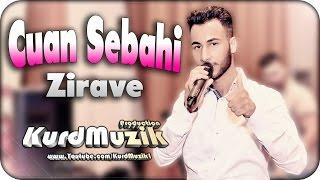 Cuan Sebahi - Zirave - Raks - 2016 - KurdMuzik Production