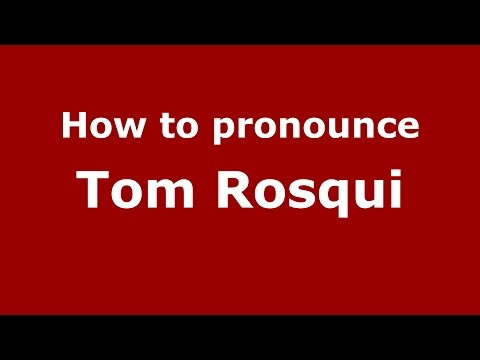How to pronounce Tom Rosqui Italian/Italy   PronounceNames.com