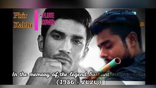 Tribute to Sushant Singh Rajput | Phir Kabhi | M.S Dhoni | Instrumental | Flute Cover | ARIJIT SINGH