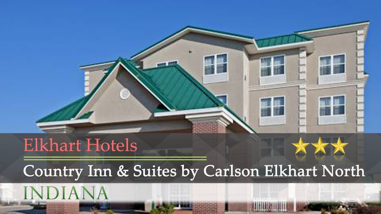 country inn suites by carlson elkhart north elkhart hotels rh youtube com